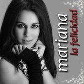 La Felicidad by Mariana