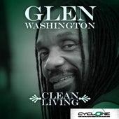 Clean Living by Glen Washington