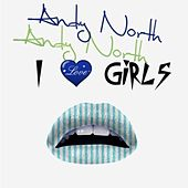 I Love Girls by Andy North