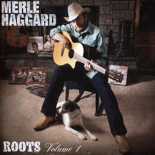 Roots Vol. 1 by Merle Haggard