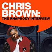 Chris Brown: The Rhapsody Interview by Chris Brown
