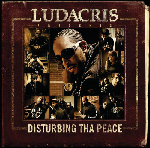 Ludacris Presents...Disturbing Tha Peace by Disturbing Tha Peace
