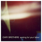 Waiting For Your Letter EP by Cary Brothers