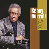 Lucky So And So von Kenny Burrell