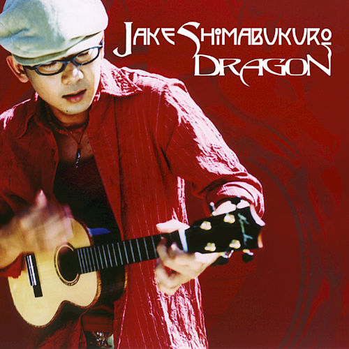 Dragon by Jake Shimabukuro