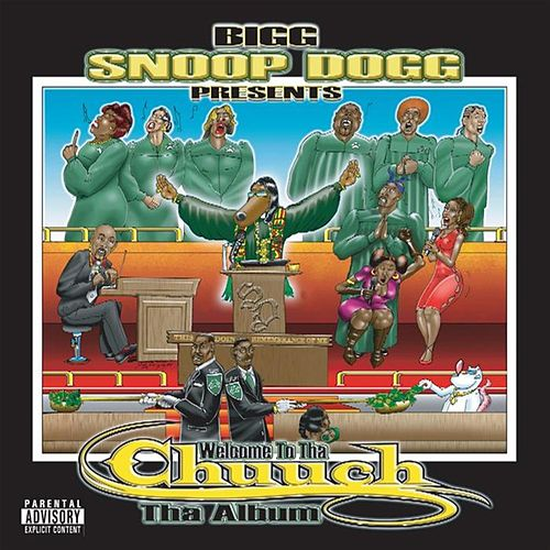 Snoop Dogg Presents: Welcome To The Church (The Album) by Snoop Dogg