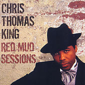 Red Mud Sessions von Chris Thomas King