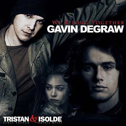 We Belong Together by Gavin DeGraw