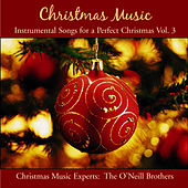 Christmas Music: Instrumental Music For Christmas Vol. 3 by The O'Neill Brothers