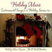 Holiday Music: Instrumental Songs For The Holiday Season Vol. 1 by The O'Neill Brothers