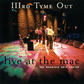 Live at the MAC de IIIrd Tyme Out