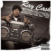 Bumpin' My Music (feat. Scarface - Explicit) by Ray Cash