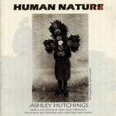 Human Nature by Ashley Hutchings