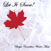 Let It Snow! Unique Canadian Winter Music de Various Artists