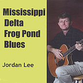 Mississippi Delta Frog Pond Blues by Jordan Lee
