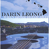 When Home Is Far Away by Darin Leong