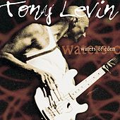 Waters Of Eden by Tony Levin