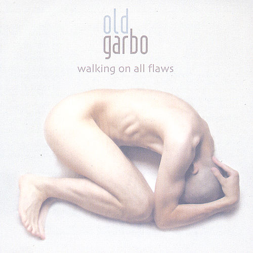 Walking on all Flaws by Old Garbo