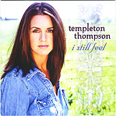 I Still Feel by Templeton Thompson