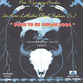 Born To Be Indian 2003 by Pete