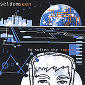 To Soften the Impact by Seldom Seen