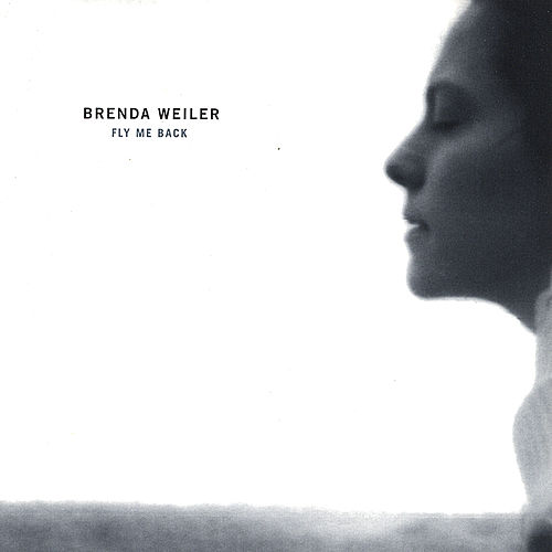 Fly Me Back by Brenda Weiler