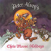 Chris Moose Holidays by Peter Alsop