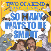 So Many Ways To Be Smart von Two Of A Kind