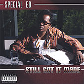 Still Got It Made de Special Ed