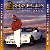 D-Shot Presents Boss Ballin' -- Best in the Business von Various Artists
