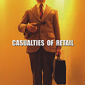 Casualties Of Retail by Enter The Haggis