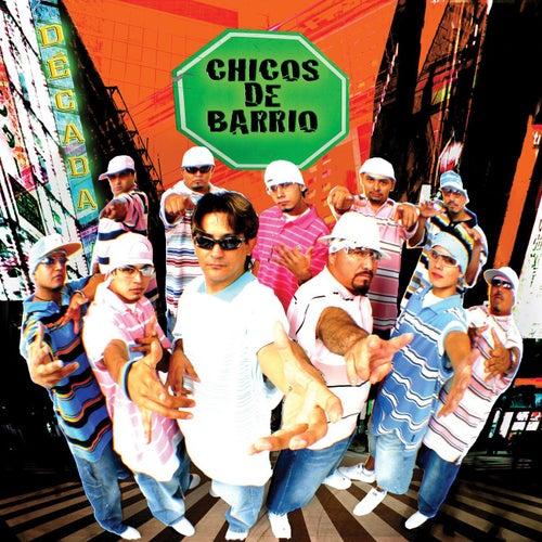 Decada by Chicos De Barrio