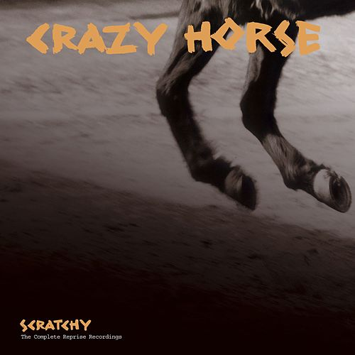 Scratchy: The Reprise Recordings [includes Liner Notes] by Crazy Horse