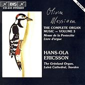 Complete Organ Music, Vol. 3 by Olivier Messiaen