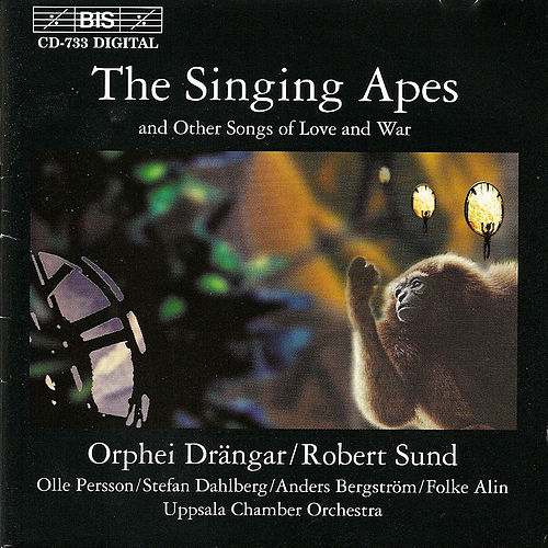 The Singing Apes and Other Songs Of Love And War by Orphei Drangar