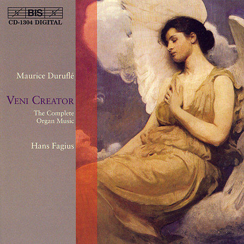 Veni Creator: The Complete Organ Music by Maurice Durufle