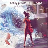 Just Add Water by Bobby Previte