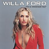 Did Ya' Understand That de Willa Ford