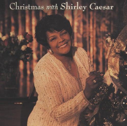 Christmas with Shirley Caesar by Shirley Caesar