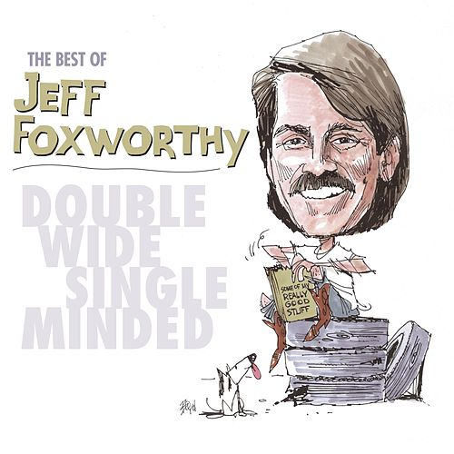 The Best of Jeff Foxworthy: Double Wide, Single Minded by Various Artists