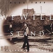 We Will Stand / Yesterday And Today by Russ Taff