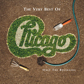The Very Best Of: Only The Beginning by Chicago