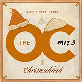 The O.C. Mix 3  Have A Very Merry Chrismukkah by Various Artists