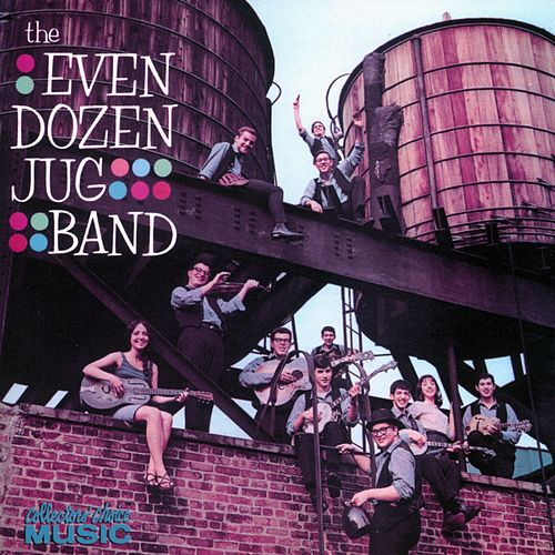 The Even Dozen Jug Band by The Even Dozen Jug Band