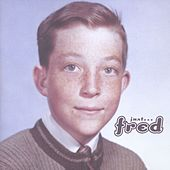 Just Fred by Fred Schneider