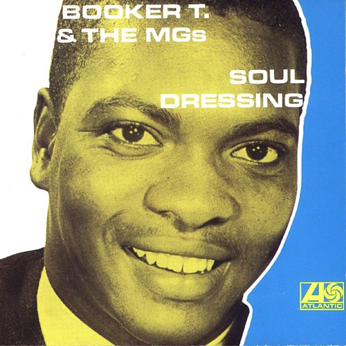 Soul Dressing by Booker T. & The MGs
