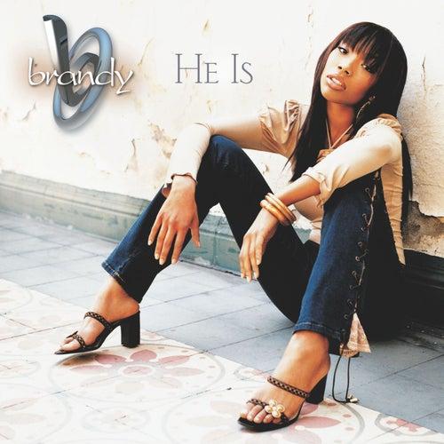 He Is by Brandy