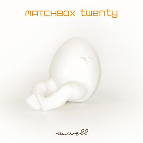 Unwell by Matchbox Twenty