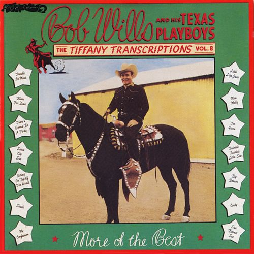 Tiffany Transcriptions, Vol. 8 by Bob Wills & His Texas Playboys