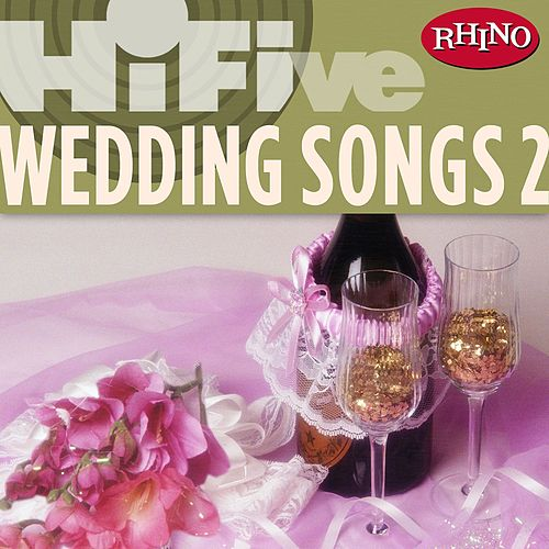 Rhino Hi-Five: Wedding Songs 2 by Various Artists